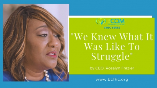 "Video Series: ""We Knew What It Was Like To Struggle"" by CEO, Rosalyn Frazier"