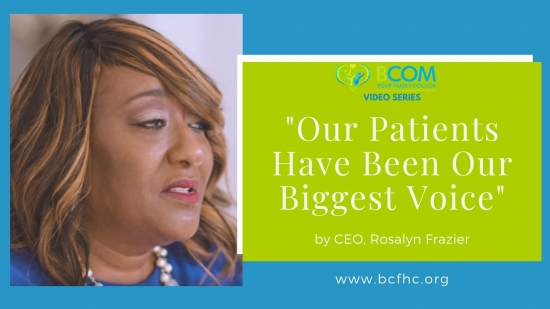 "Video Series: ""Our Patients Have Been Our Biggest Voice"" by CEO, Rosalyn Frazier"