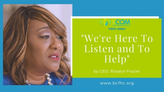 "Video Series: ""We're Here To Listen and To Help"" by CEO, Rosalyn Frazier"