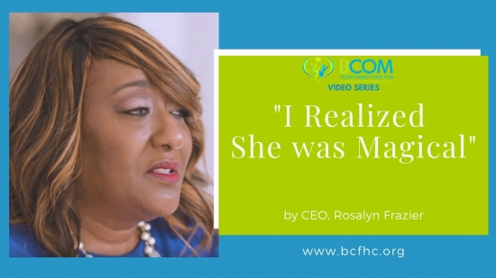 "Video Series: ""I Realized She was Magical"" by CEO, Rosalyn Frazier"